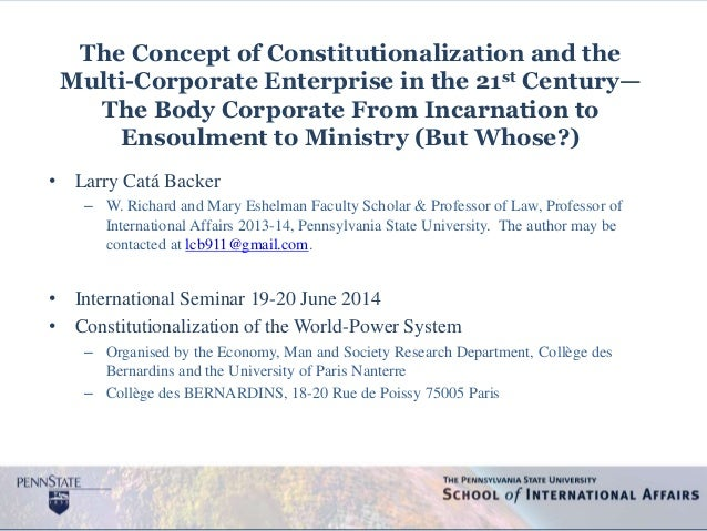 The Concept of Constitutionalization and the Multi-Corporate Enterprise in the 21st Century— The Body Corporate From Incar...
