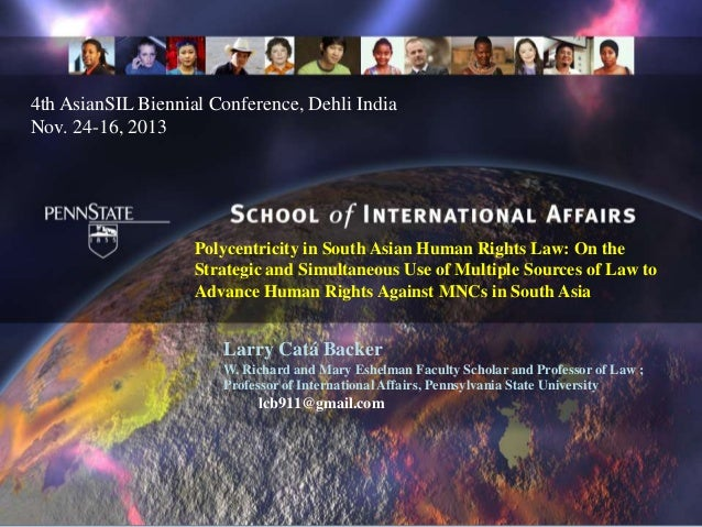 4th AsianSIL Biennial Conference, Dehli India Nov. 24-16, 2013  Polycentricity in South Asian Human Rights Law: On the Str...