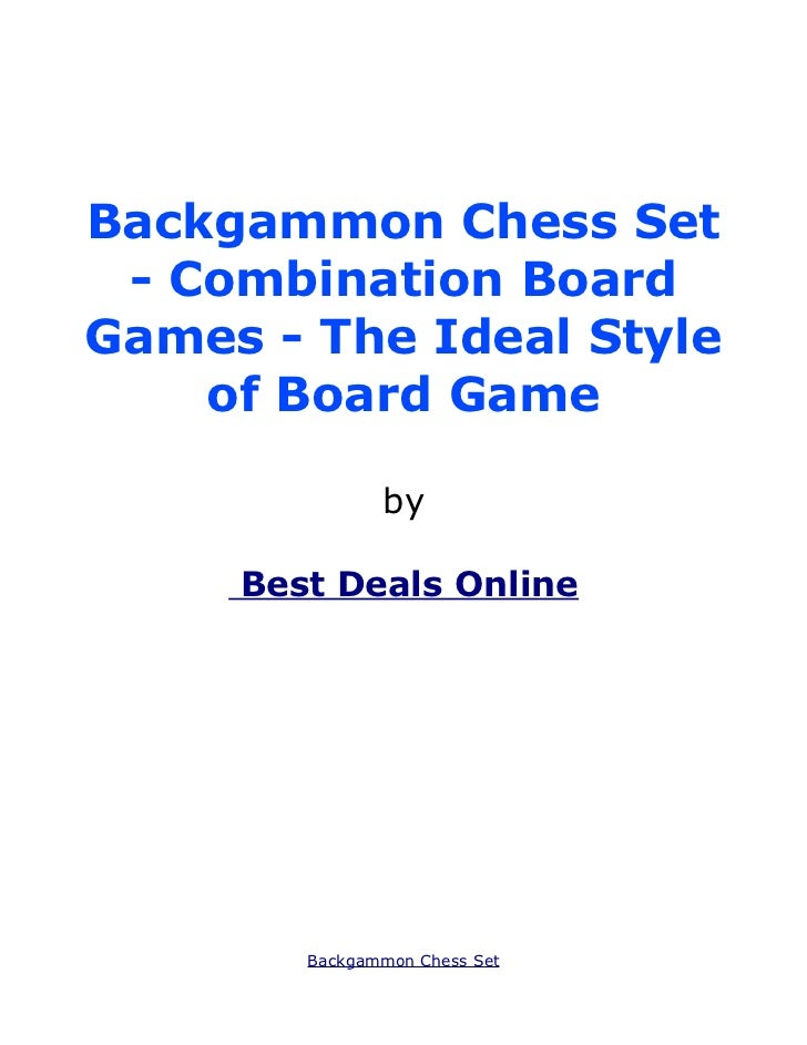 Backgammon Chess Set - Combination BoardGames - The Ideal Style    of Board Game               by     Best Deals Online   ...