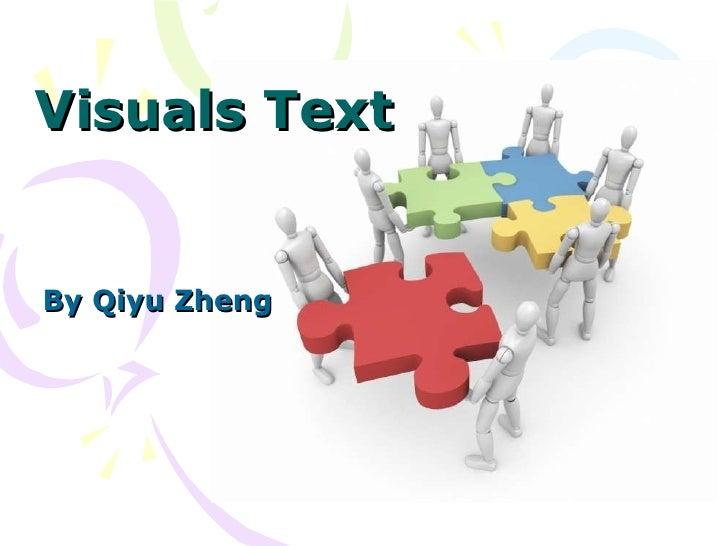 Visuals Text By Qiyu Zheng