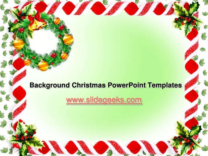 Background Christmas PowerPoint Templates<br />www.slidegeeks.com<br />