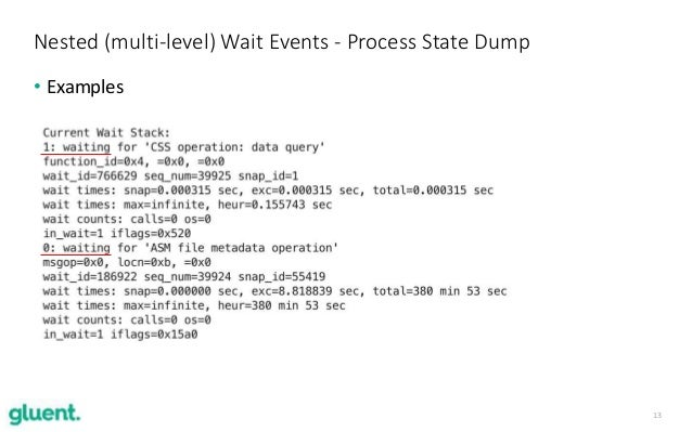 13 • Examples Nested (multi-level) Wait Events - Process State Dump