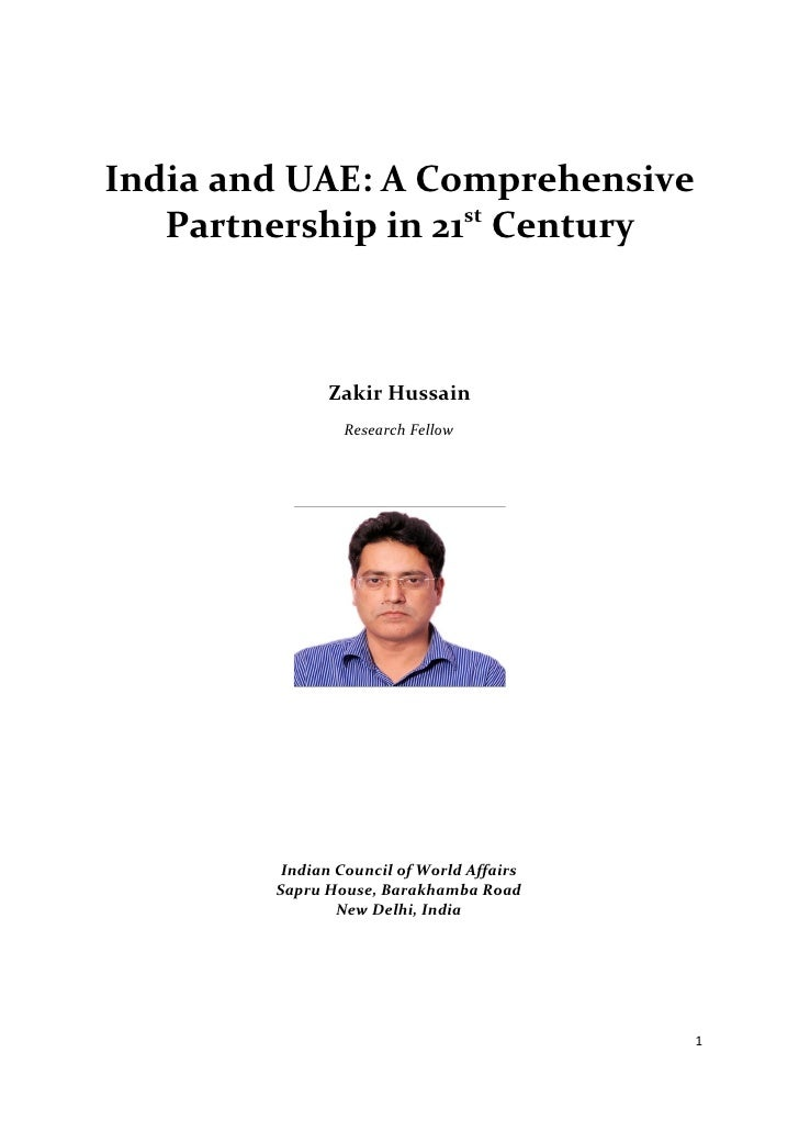 India and UAE: A Comprehensive   Partnership in 21st Century              Zakir Hussain                Research Fellow    ...