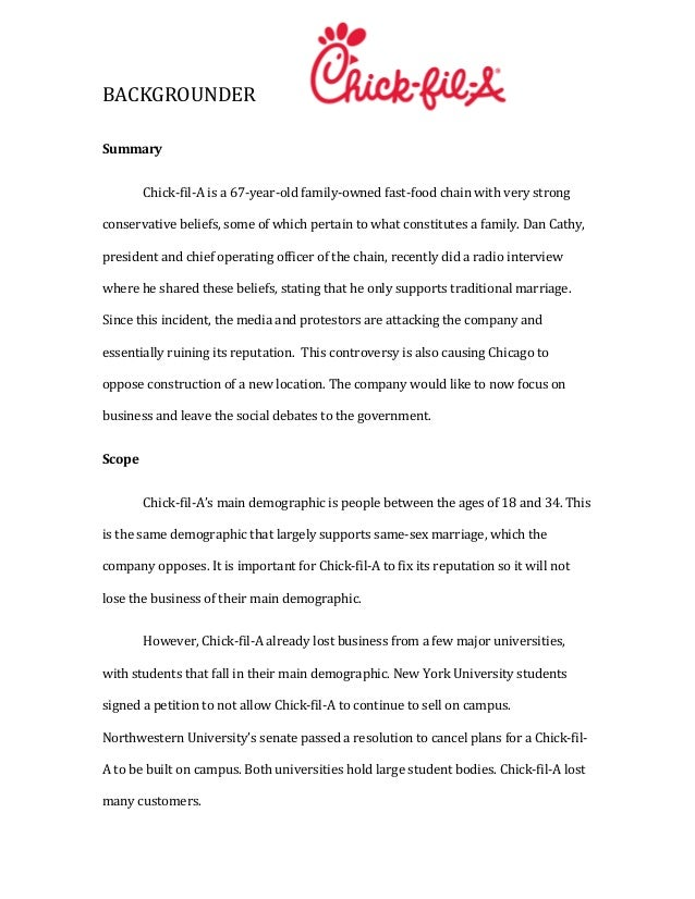 BACKGROUNDER  Summary Chick-‐fil-‐A is a 67-‐year-‐old family-‐owned fast-‐food chain with ver...
