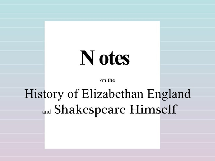 Notes   on the   History of Elizabethan England   and   Shakespeare Himself