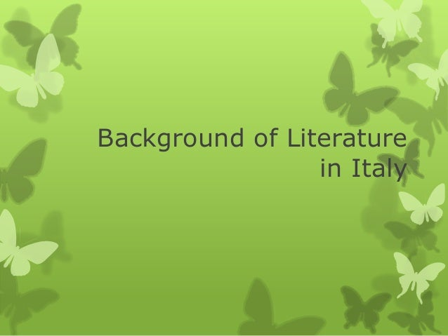 Background of Literaturein Italy