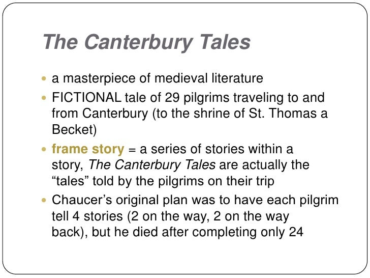essay on the use of frame narrative in the canterbury tales 17012017  canterbury tales study guide  canterbury tales is a narrative poem in iambic pentameter with  why did chaucer use the frame story of a pilgrimage for.