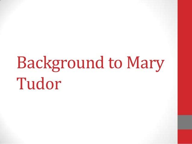 Background to Mary Tudor