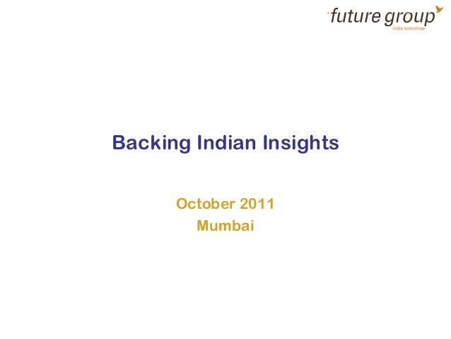 Backing Indian Insights      October 2011        Mumbai