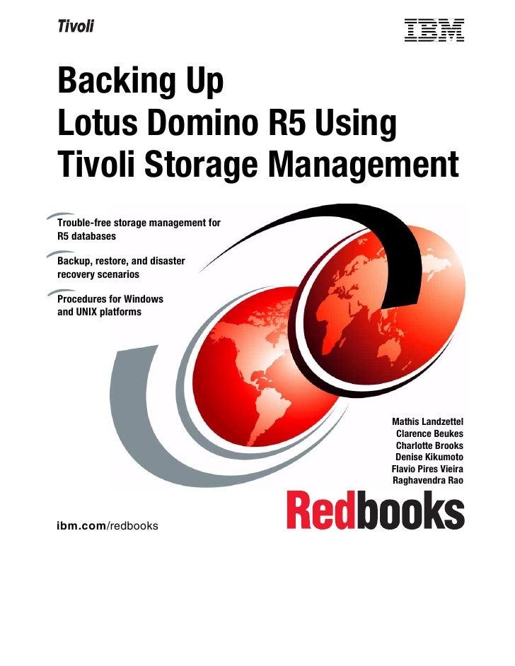 Backing UpLotus Domino R5 UsingTivoli Storage ManagementTrouble-free storage management forR5 databasesBackup, restore, an...