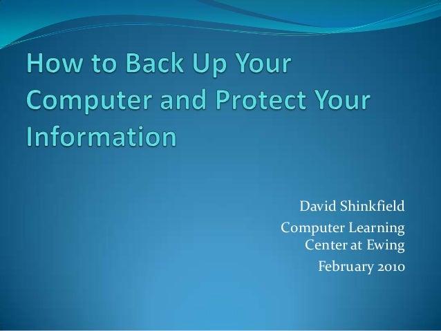 David ShinkfieldComputer Learning   Center at Ewing    February 2010