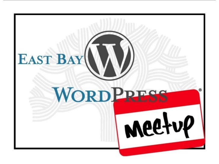 Our Meetup.com Page    http://www.meetup.com/Eastbay-WordPress-Meetup/