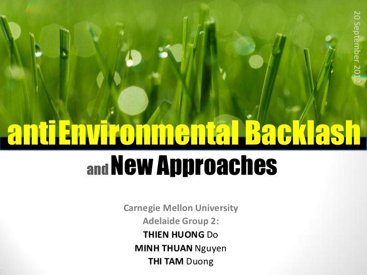 20 September 2012 antiEnvironmental Backlash      and   New Approaches             Carnegie Mellon University             ...