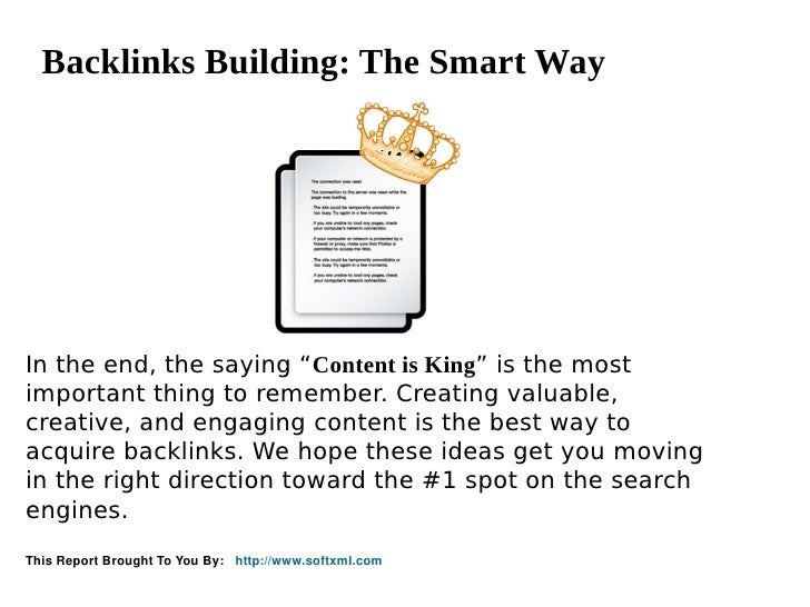 "Backlinks Building: The Smart WayIn the end, the saying ""Content is King"" is the mostimportant thing to remember. Creating..."