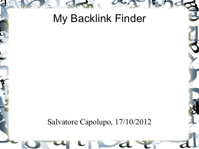 My Backlink FinderSalvatore Capolupo, 17/10/2012