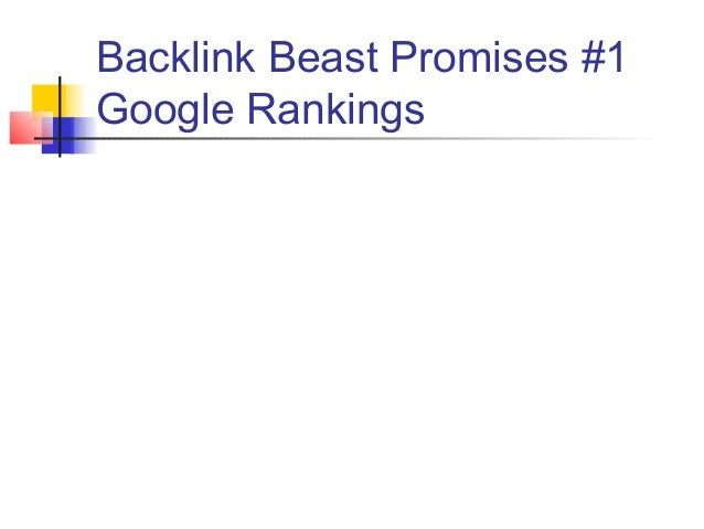 Backlink Beast Promises #1Google Rankings