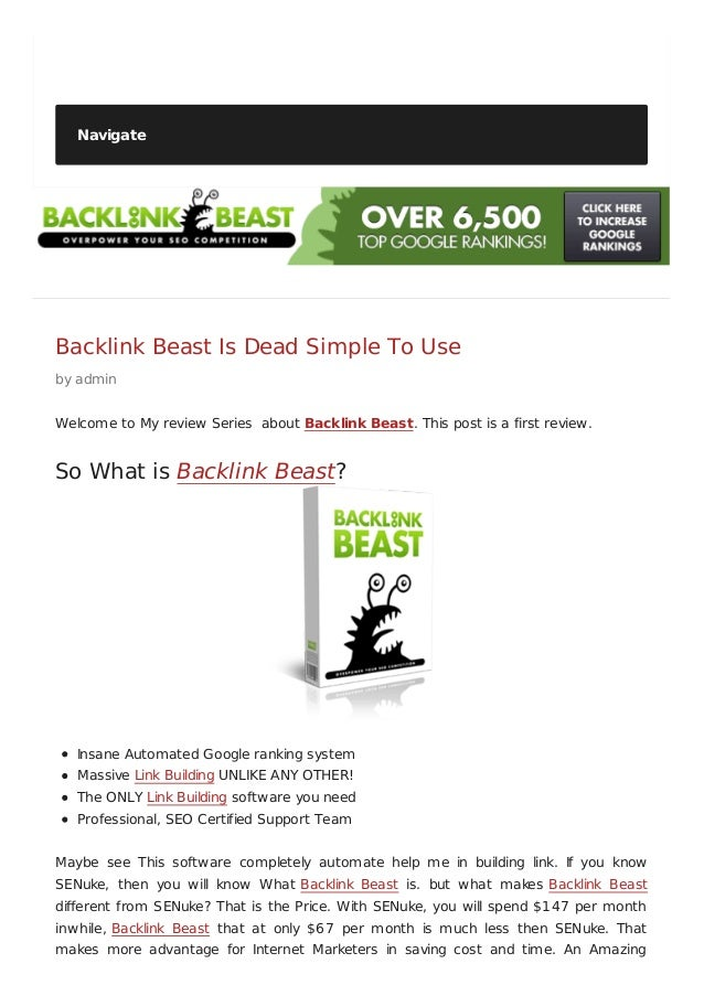 NavigateBacklink Beast Is Dead Simple To Useby adminWelcome to My review Series about Backlink Beast. This post is a first...
