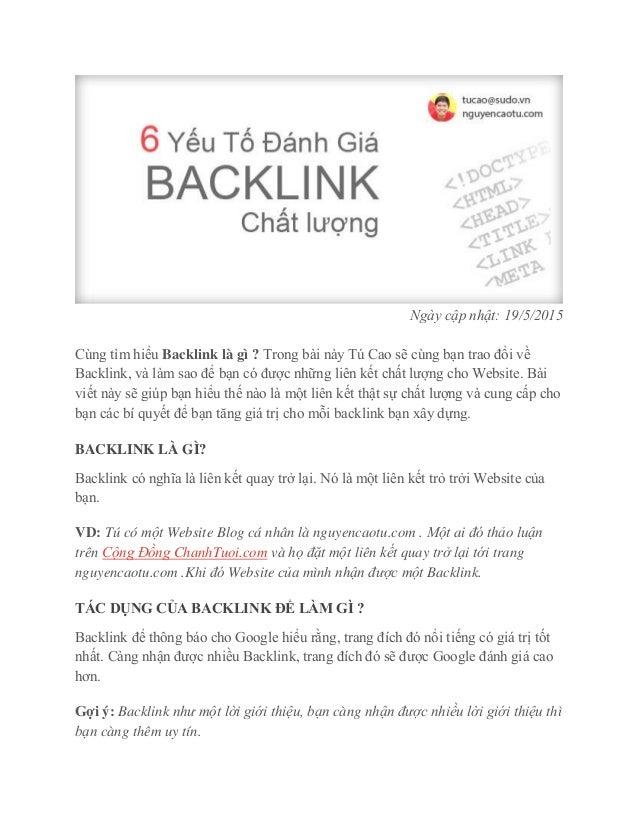 Ngày cập nhật: 19/5/2015 Cùng tìm hiểu Backlink là gì ? Trong bài này Tú Cao sẽ cùng bạn trao đổi về Backlink, và làm sao ...