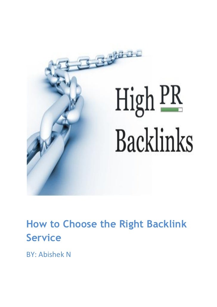 How to Choose the Right BacklinkServiceBY: Abishek N