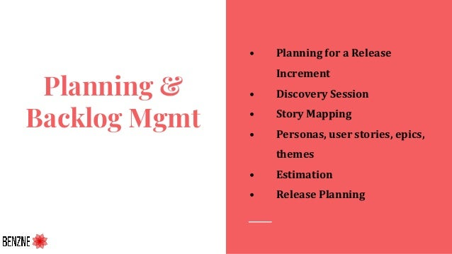 Planning & Backlog Mgmt • Planning for a Release Increment • Discovery Session • Story Mapping • Personas, user stories, e...