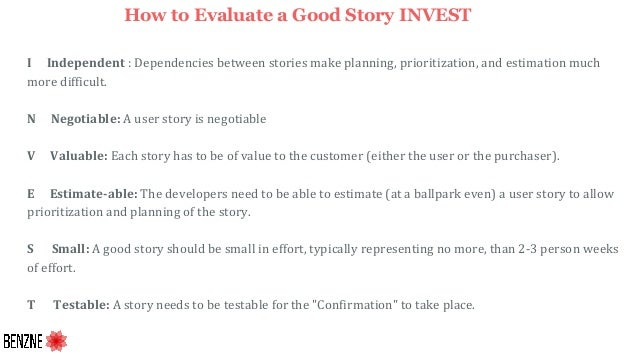 I Independent : Dependencies between stories make planning, prioritization, and estimation much more difficult. N Negotiab...