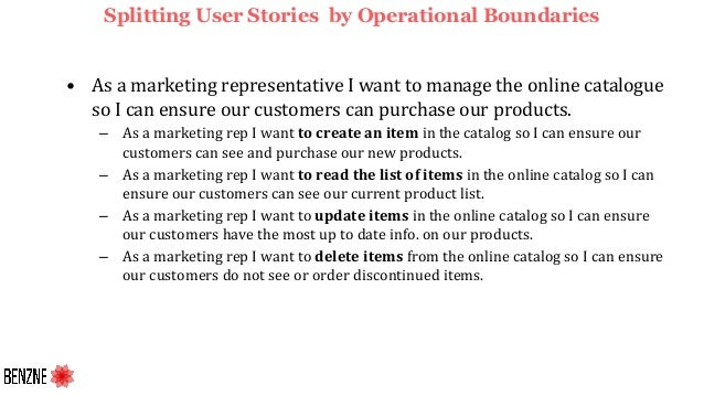 Splitting User Stories by Operational Boundaries • As a marketing representative I want to manage the online catalogue so ...