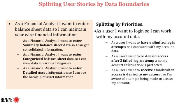Splitting User Stories by Data Boundaries • As a Financial Analyst I want to enter balance sheet data so I can maintain ye...