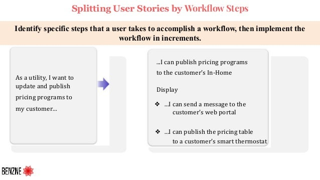 Identify specific steps that a user takes to accomplish a workflow, then implement the workflow in increments. As a utilit...