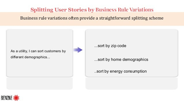 Business rule variations often provide a straightforward splitting scheme As a utility, I can sort customers by different ...