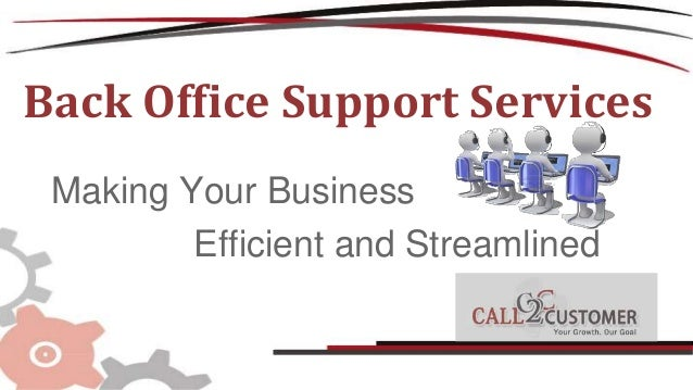 Back Office Support Services Making Your Business Efficient and Streamlined