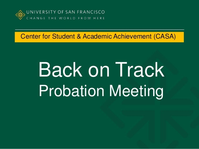 Center for Student & Academic Achievement (CASA) Back on Track Probation Meeting