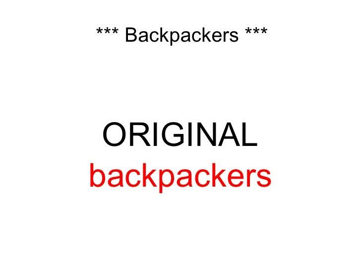 *** Backpackers *** ORIGINAL backpackers