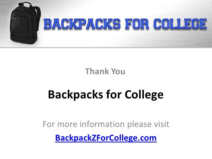 Thank You Backpacks for CollegeFor more information please visit   BackpackZForCollege.com