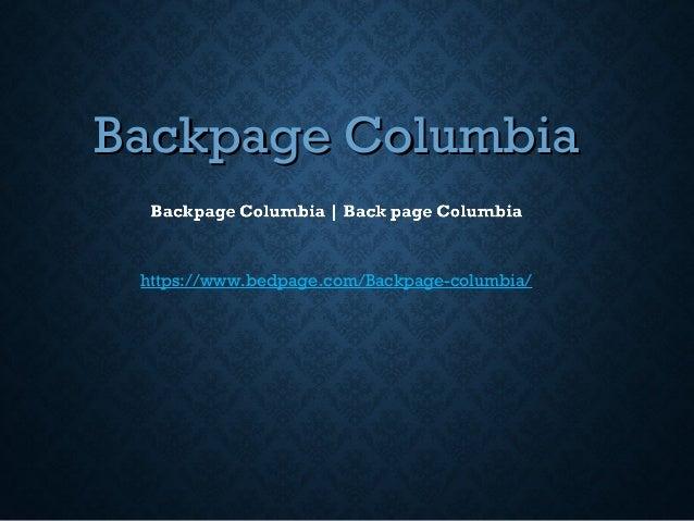 Backpage Columbiabackpage Columbia Https Www Bedpage Com Backpage Columbia