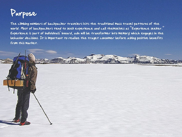 Purpose The climbing numbers of backpacker travelers hits the traditional mass travel patterns of the world. Most of backp...