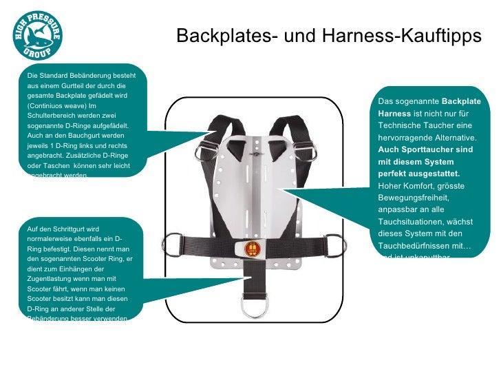 Backplates- und Harness-KauftippsDie Standard Bebänderung bestehtaus einem Gurtteil der durch diegesamte Backplate gefädel...