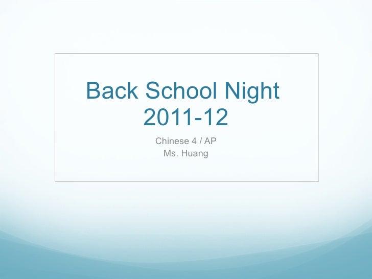 Back School Night  2011-12 Chinese 4 / AP Ms. Huang