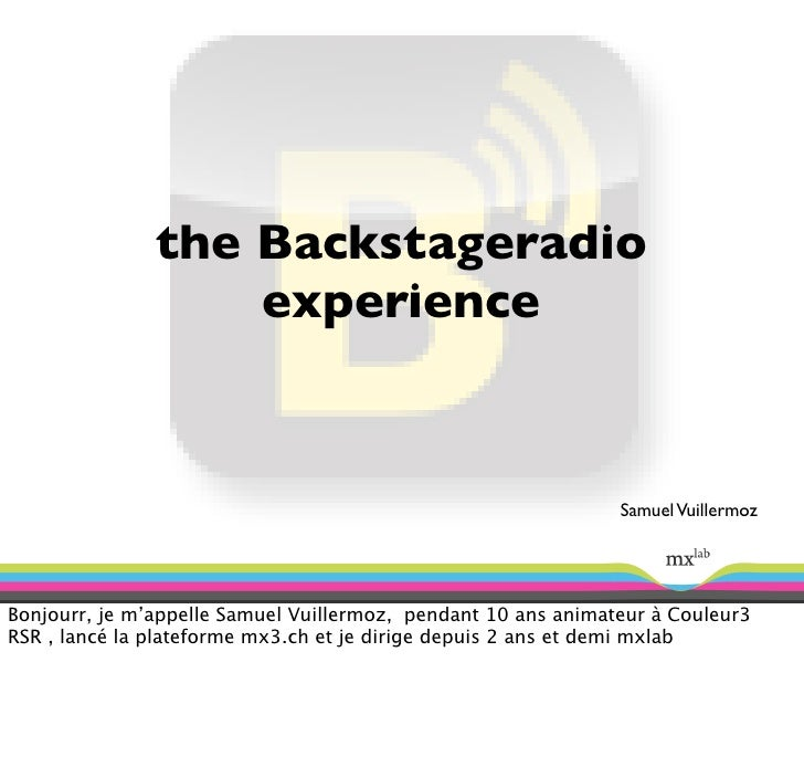 the Backstageradio                   experience                                                               Samuel Vuill...