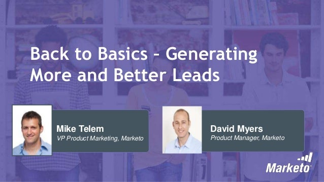 Back to Basics: Generating More and Better Leads