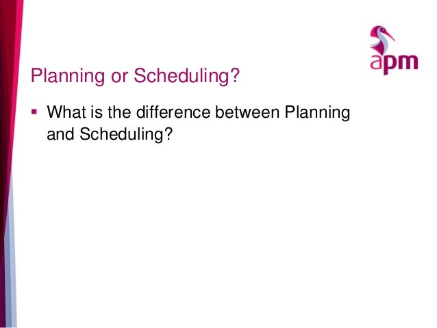 Planning or Scheduling?  What is the difference between Planning and Scheduling?