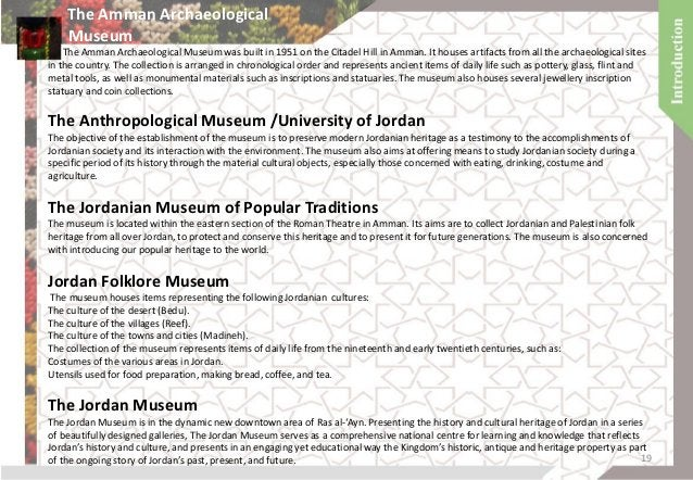 Jordanian House of Art Jordanian House of Art is a small museum which includes rural room, music room, Amman Gallery , the...