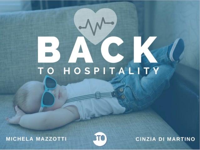 Back to Hospitality | Cinzia di Martino | Michela Mazzotti | BTO 2016|