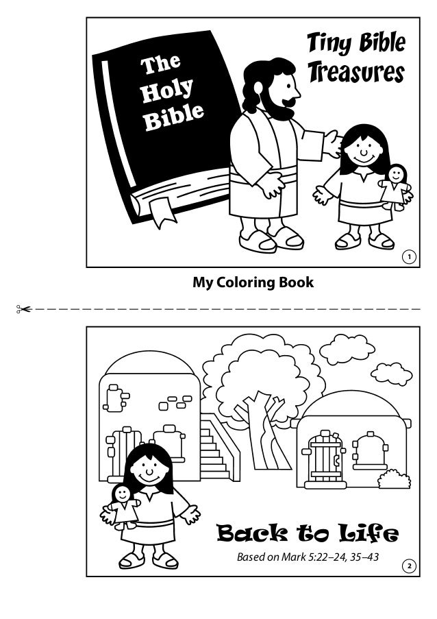My Coloring Book Tiny Bible Treasures Back to Life Based on Mark 5:22–24, 35–43 The Holy Bible 1 2