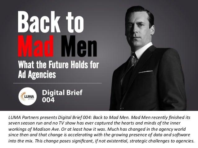 LUMApartners LUMA  Partners  presents  Digital  Brief  004:  Back  to  Mad  Men.  Mad  Men  recent...