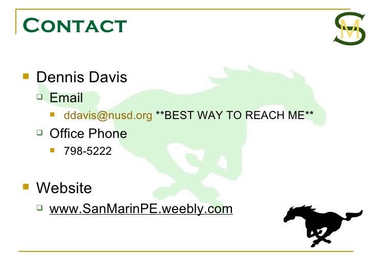 Contact <ul><li>Dennis Davis </li></ul><ul><ul><li>Email </li></ul></ul><ul><ul><ul><li>[email_address]  **BEST WAY TO REA...