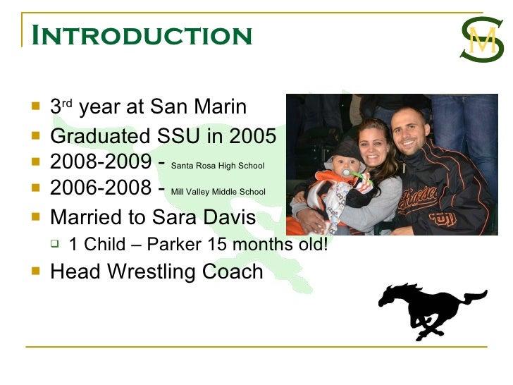 Introduction <ul><li>3 rd  year at San Marin </li></ul><ul><li>Graduated SSU in 2005 </li></ul><ul><li>2008-2009 -  Santa ...