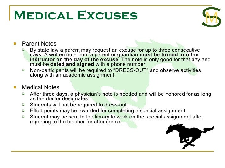 Medical Excuses <ul><li>Parent Notes </li></ul><ul><ul><li>By state law a parent may request an excuse for up to three con...