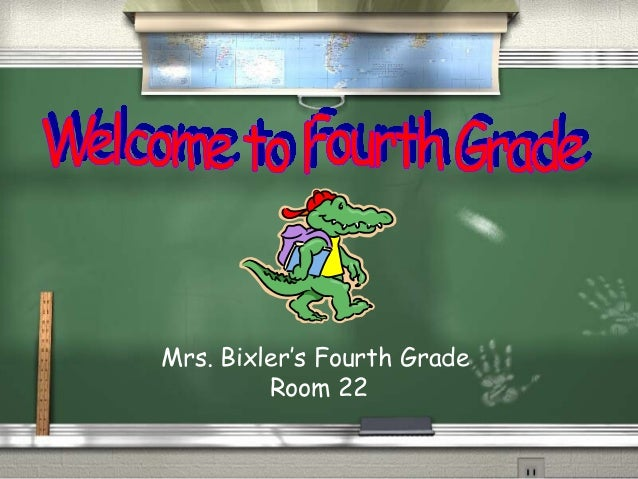 Mrs. Bixler's Fourth Grade Room 22