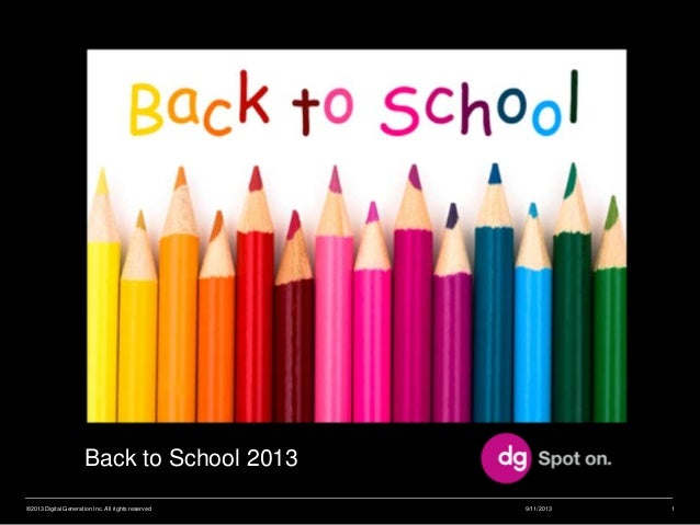Back to School 2013 9/11/2013©2013 Digital Generation Inc. All rights reserved 1 • Five ways to boost your performance Bac...