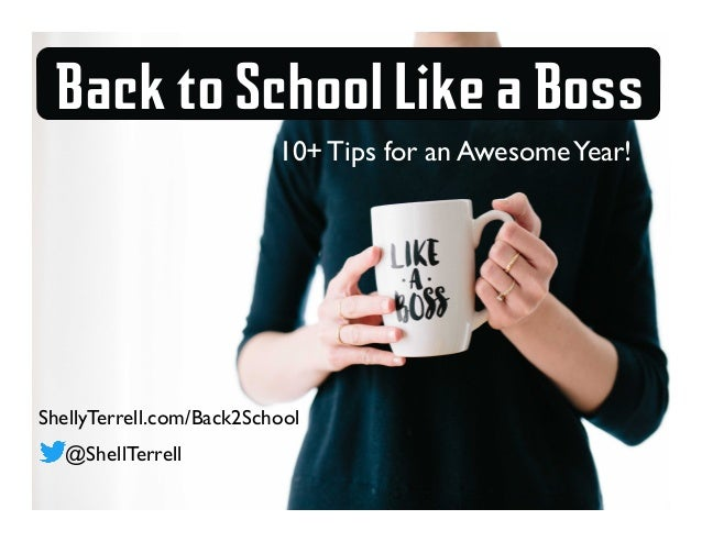 Back to School Like a Boss 10+ Tips for an AwesomeYear! ShellyTerrell.com/Back2School @ShellTerrell